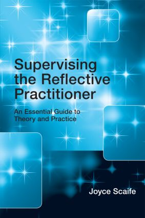 Supervising the Reflective Practitioner: An Essential Guide to Theory and Practice (Paperback) book cover