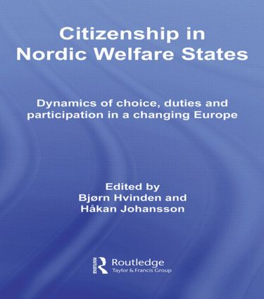 Citizenship in Nordic Welfare States: Dynamics of Choice, Duties and Participation In a Changing Europe, 1st Edition (Paperback) book cover