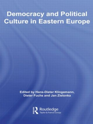 Democracy and Political Culture in Eastern Europe: 1st Edition (Paperback) book cover