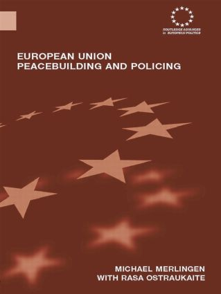 European Union Peacebuilding and Policing: Governance and the European Security and Defence Policy, 1st Edition (Paperback) book cover