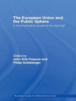 The European Union and the Public Sphere: A Communicative Space in the Making? (Paperback) book cover