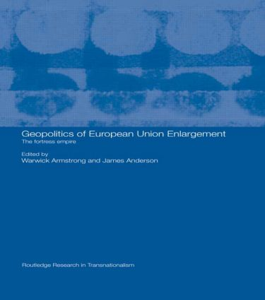 Geopolitics of European Union Enlargement: The Fortress Empire (Paperback) book cover