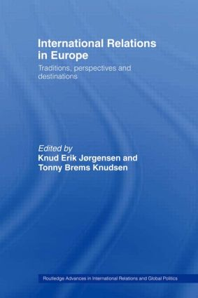 International Relations in Europe: Traditions, Perspectives and Destinations, 1st Edition (Paperback) book cover
