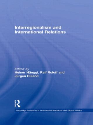 Interregionalism and International Relations: A Stepping Stone to Global Governance?, 1st Edition (Paperback) book cover