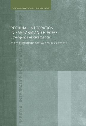 Regional Integration in East Asia and Europe: Convergence or Divergence? (Paperback) book cover