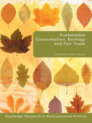 Sustainable Consumption, Ecology and Fair Trade (Paperback) book cover