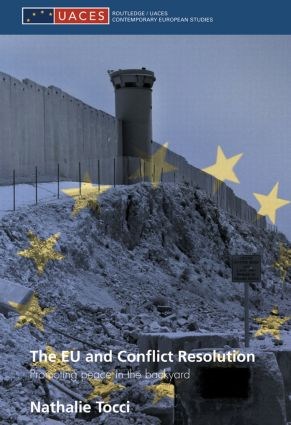 The EU and Conflict Resolution: Promoting Peace in the Backyard book cover