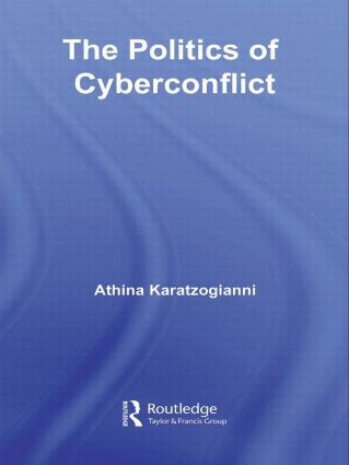 The Politics of Cyberconflict: The Politics of Cyberconflict (Paperback) book cover