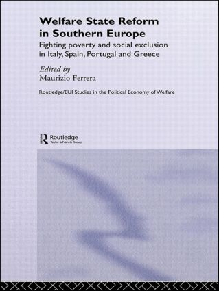 Welfare State Reform in Southern Europe: Fighting Poverty and Social Exclusion in Greece, Italy, Spain and Portugal (Paperback) book cover