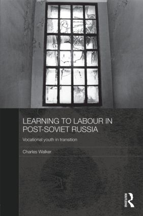 Learning to Labour in Post-Soviet Russia: Vocational youth in transition (Hardback) book cover