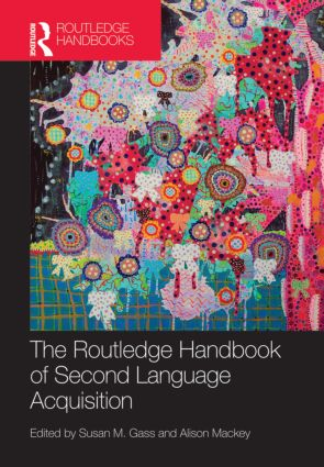 The Routledge Handbook of Second Language Acquisition (Hardback) book cover