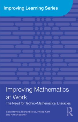 Improving Mathematics at Work: The Need for Techno-Mathematical Literacies, 1st Edition (Paperback) book cover