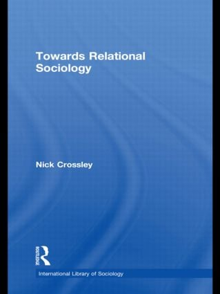 Towards Relational Sociology: 1st Edition (Hardback) book cover