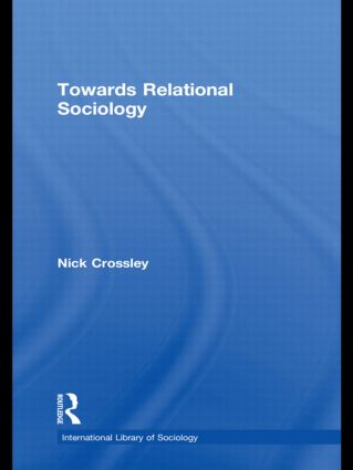 Towards Relational Sociology (Hardback) book cover