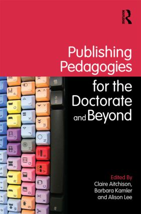 Publishing Pedagogies for the Doctorate and Beyond (Paperback) book cover