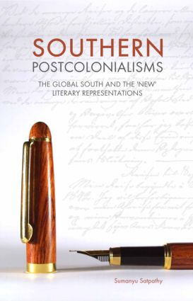 Southern Postcolonialisms: The Global South and the 'New' Literary Representations, 1st Edition (Hardback) book cover