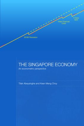 The Singapore Economy: An Econometric Perspective, 1st Edition (Paperback) book cover