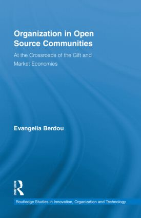 Organization in Open Source Communities: At the Crossroads of the Gift and Market Economies (Hardback) book cover
