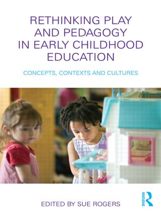 Rethinking Play and Pedagogy in Early Childhood Education: Concepts, Contexts and Cultures, 1st Edition (Paperback) book cover