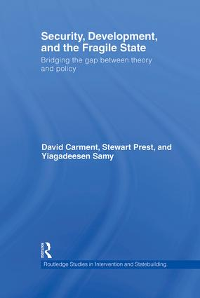 Security, Development and the Fragile State: Bridging the Gap between Theory and Policy (Hardback) book cover