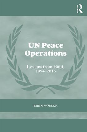 UN Peace Operations: Lessons from Haiti, 1994-2016 (Hardback) book cover