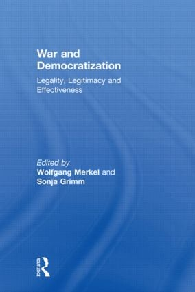 War and Democratization: Legality, Legitimacy and Effectiveness book cover
