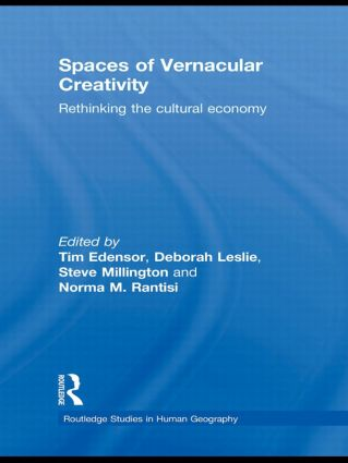 Spaces of Vernacular Creativity: Rethinking the Cultural Economy (Hardback) book cover