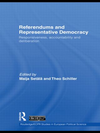 Referendums and Representative Democracy: Responsiveness, Accountability and Deliberation, 1st Edition (Hardback) book cover