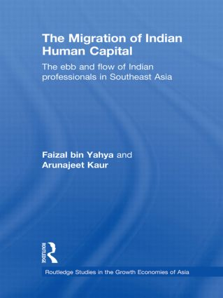 The Migration of Indian Human Capital: The Ebb and Flow of Indian Professionals in Southeast Asia (Hardback) book cover