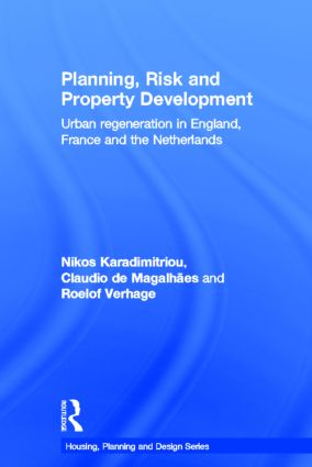 Planning, Risk and Property Development: Urban regeneration in England, France and the Netherlands book cover