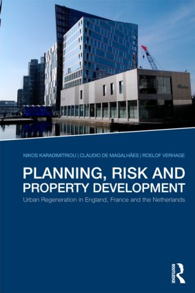 Planning, Risk and Property Development: Urban regeneration in England, France and the Netherlands (Paperback) book cover