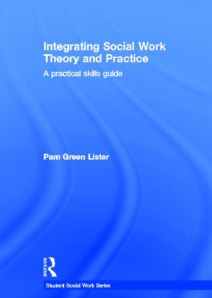 Integrating Social Work Theory and Practice