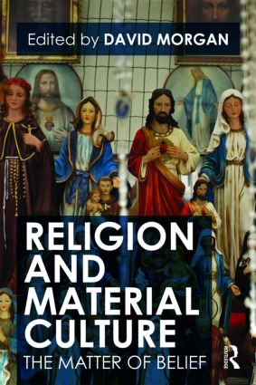 Religion and Material Culture: The Matter of Belief (Paperback) book cover