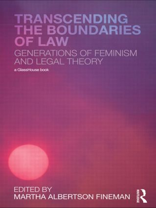 Transcending the Boundaries of Law: Generations of Feminism and Legal Theory, 1st Edition (Paperback) book cover
