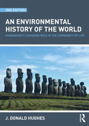 An Environmental History of the World: Humankind's Changing Role in the Community of Life, 1st Edition (Hardback) book cover
