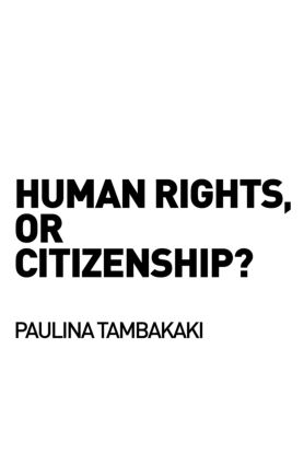 Human Rights, or Citizenship? book cover