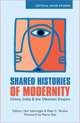 Shared Histories of Modernity: China, India and the Ottoman Empire (Hardback) book cover