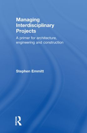 Managing Interdisciplinary Projects: A Primer for Architecture, Engineering and Construction (Hardback) book cover
