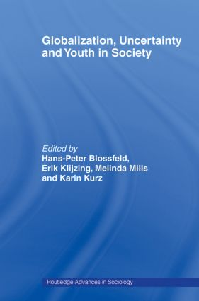 Globalization, Uncertainty and Youth in Society: The Losers in a Globalizing World (Paperback) book cover
