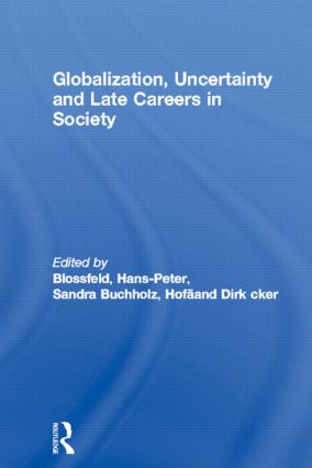 Globalization, Uncertainty and Late Careers in Society (Paperback) book cover
