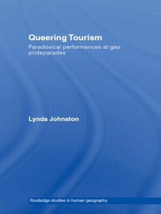 Queering Tourism: Paradoxical Performances of Gay Pride Parades (Paperback) book cover