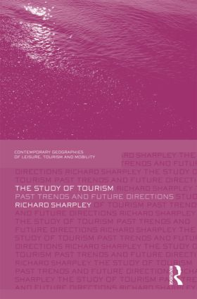 The Study of Tourism: Past Trends and Future Directions (Hardback) book cover