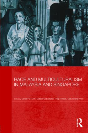 Race and Multiculturalism in Malaysia and Singapore: 1st Edition (Hardback) book cover