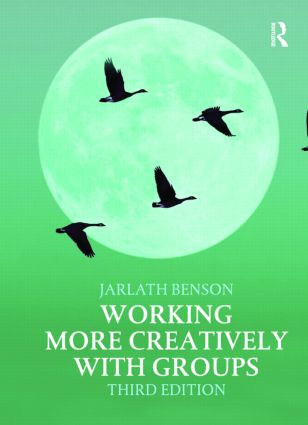 Working More Creatively with Groups: 3rd Edition (Paperback) book cover