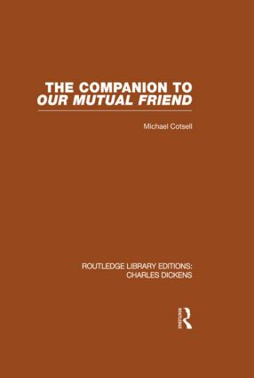 The Companion to Our Mutual Friend (RLE Dickens): Routledge Library Editions: Charles Dickens Volume 4 (Hardback) book cover