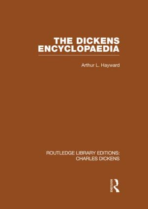 The Dickens Encyclopaedia (RLE Dickens): Routledge Library Editions: Charles Dickens Volume 8 (Hardback) book cover