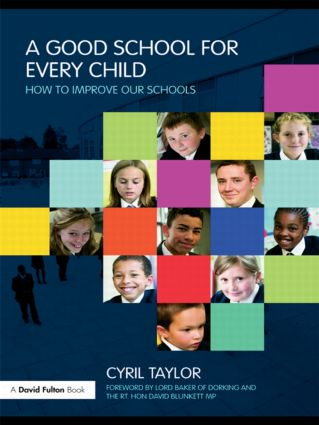A Good School for Every Child: How to improve our schools, 1st Edition (Paperback) book cover