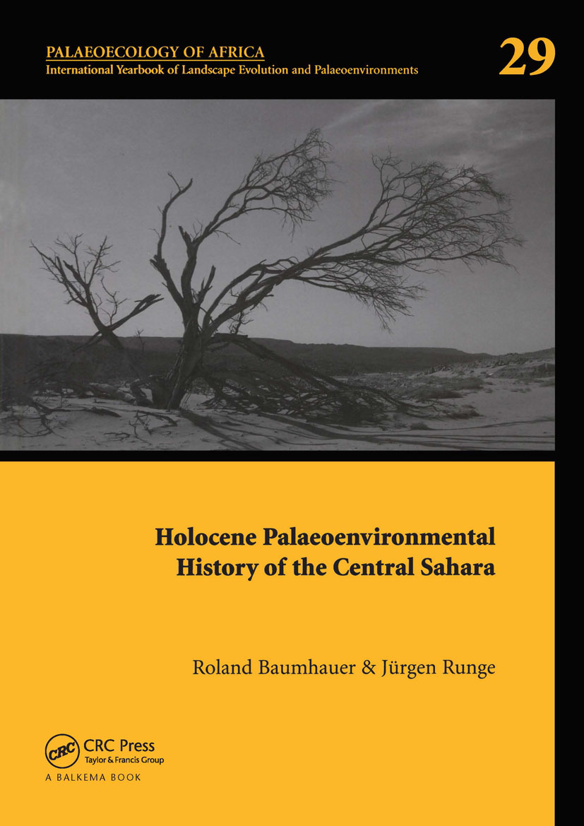 Holocene Palaeoenvironmental History of the Central Sahara: Palaeoecology of Africa Vol. 29, An International Yearbook of Landscape Evolution and Palaeoenvironments book cover