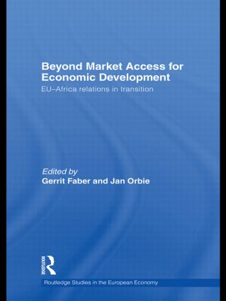 Beyond Market Access for Economic Development: EU-Africa relations in transition (Hardback) book cover