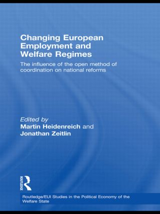 Changing European Employment and Welfare Regimes: The Influence of the Open Method of Coordination on National Reforms (Hardback) book cover